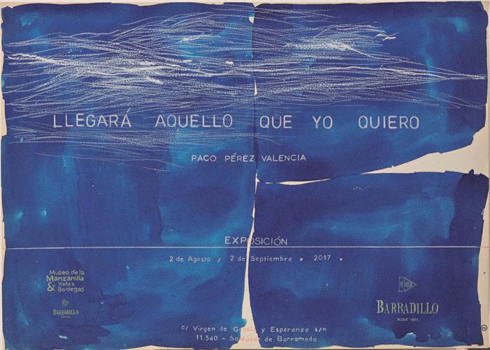 """Nota de prensa: Paco Pérez Valencia expone su obra más reciente, """"Llegará aquello que yo quiero"""", en el Museo de la Manzanilla de Sanlúcar de Barrameda"""