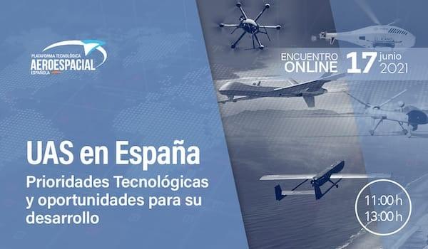 Encuentro online UAS en España - PRIORIDADES TECNOLÓGICAS Y OPORTUNIDADES PARA SU DESARROLLO