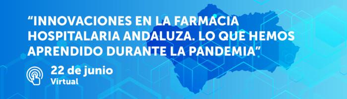 Farmacéuticos y administración andaluza analizan mañana en una jornada las innovaciones y avances en la farmacia hospitalaria andaluza durante la pandemia
