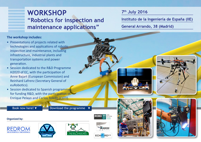 """WORKSHOP """"ROBOTICS FOR INSPECTION AND MAINTENANCE APPLICATIONS"""" - 7th JULY MADRID"""